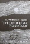 ks. Włodzimierz Sedlak • Technologia Ewangelii