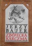 Jerzy Bauer • Zbójecka karczma. Podania i legendy