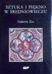 Umberto Eco • Sztuka i piękno w średniowieczu [Mity Obrazy Symbole]