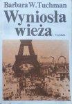 Barbara Tuchman • Wyniosła wieża: świat przed pierwszą wojną 1890-1914