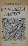 Tadeusz Szaja • Wyrobiska pamięci [dedykacja autora]