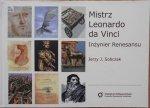 Jerzy J. Sobczak • Mistrz Leonardo da Vinci. Inżynier renesansu