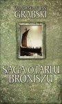 Władysław Jan Grabski • Saga o Jarlu Broniszu