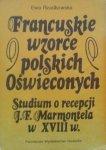 Ewa Rzadkowska • Francuskie wzorce polskich Oświeconych. Studium o recepcji J.F. Marmontela w XVIII w