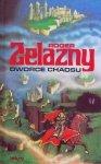 Roger Zelazny • Dworce Chaosu