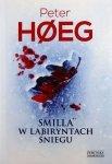 Peter Hoeg • Smilla w labiryntach śniegu