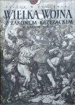 Stefan Kuczyński • Wielka Wojna z Zakonem Krzyżackim w latach 1409-1411