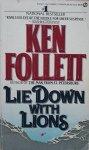 Ken Follett • Lie Down With Lions