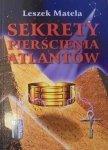 Leszek Matela • Sekrety pierścienia Atlantów