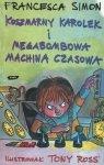 Francesca Simon • Koszmarny Karolek i megabombowa machina czasowa