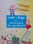 Grzegorz Kasdepke • Kuba i Buba czyli awantura do kwadratu