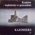 Sławomir Wojak • Kraków - wędrówki w przeszłość. Kazimierz