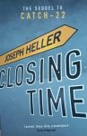 Joseph Heller • Closing Time. The Sequel To CATCH-22