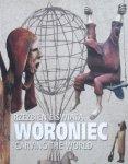 Piotr Woroniec • Rzeźbienie świata. Carving The World