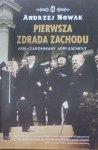 Andrzej Nowak • Pierwsza zdrada Zachodu. 1920 - zapomniany appeasement