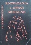 La Rochefoucauld • Rozwaania i uwagi moralne