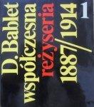Denis Bablet • Współczesna reżyseria 1887/1914 [Stanisławski, Meyerhold, Appia, Copaeu]