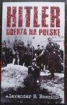 Alexander B. Rossino • Hitler uderza na Polskę