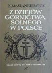 Kazimierz Maślankiewicz • Z dziejów górnictwa solnego w Polsce