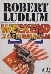 Robert Ludlum • Weekend z Ostermanem