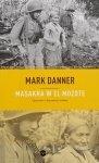 Mark Danner • Masakra w El Mozote