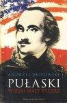 Andrzej Dudziński • Pułaski. Wielki mały rycerz
