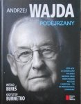 Witold Bereś, Krzysztof Burnetko • Andrzej Wajda. Podejrzany