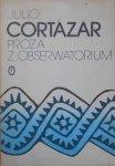 Julio Cortazar • Proza z obserwatorium