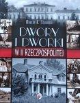 Marcin K. Schirmer • Dwory i dworki w II Rzeczpospolitej