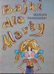 Marian Pankowski • Bajki dla Marty