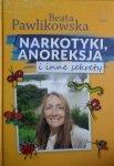 Beata Pawlikowska • Narkotyki, anoreksja i inne sekrety