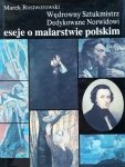 Marek Rostworowski • Wędrowny Sztukmistrz. Dedykowane Norwidowi. Eseje o malarstwie polskim