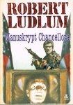 Robert Ludlum • Manuskrypt Chancellora