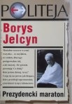 Borys Jelcyn • Prezydencki maraton