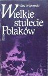 Alina Witkowska • Wielkie stulecie Polaków