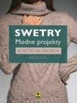 Jane Ellison • Swetry. Modne projekty. Robótki na drutach