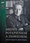 Jarosław Jagieła, Władysław Zuziak • Między potępieniem a zbawieniem, myślenie religijne ks. Józefa Tischnera