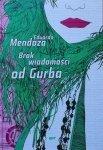 Eduardo Mendoza • Brak wiadomości od Gurba