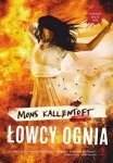 Mons Kallentoft • Łowcy ognia