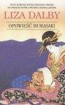 Liza Dalby • Opowieść Murasaki