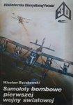 Wiesław Bączkowski • Samoloty bombowe pierwszej wojny światowej