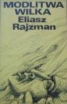 Eliasz Rajzman • Modlitwa wilka