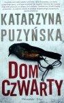 Katarzyna Puzyńska • Dom czwarty