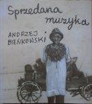 Andrzej Bieńkowski • Sprzedana muzyka