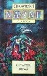 C.S. Lewis • Ostatnia bitwa. Opowieści z Narnii