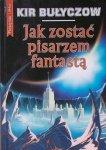 Kir Bułyczow • Jak zostać pisarzem fantastą