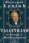 Waldemar Łysiak • Talleyrand, droga Mefistofelesa