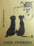 Anna Iwaszkiewicz • Nasze zwierzęta