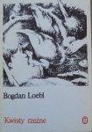 Bohdan Loebl • Kwiaty rzeźne