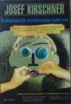 Josef Kirschner • 8 dogmatów wywierania wpływu